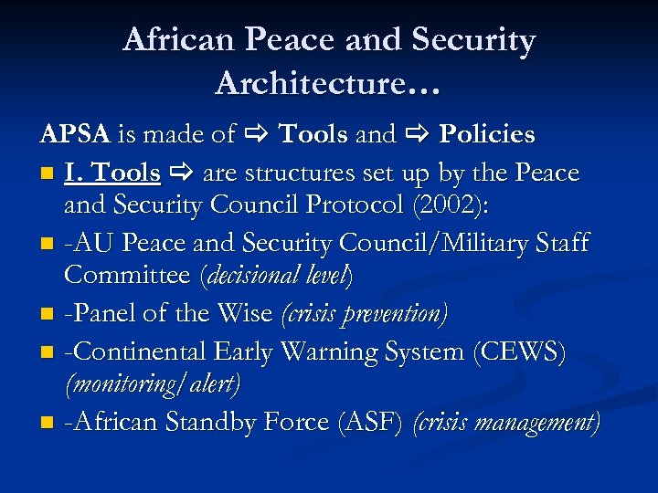 African Peace and Security Architecture… APSA is made of Tools and Policies n I.