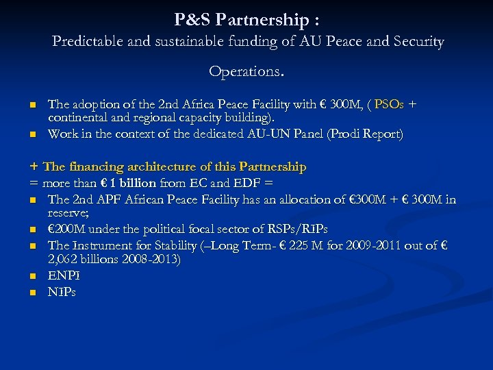 P&S Partnership : Predictable and sustainable funding of AU Peace and Security Operations. n
