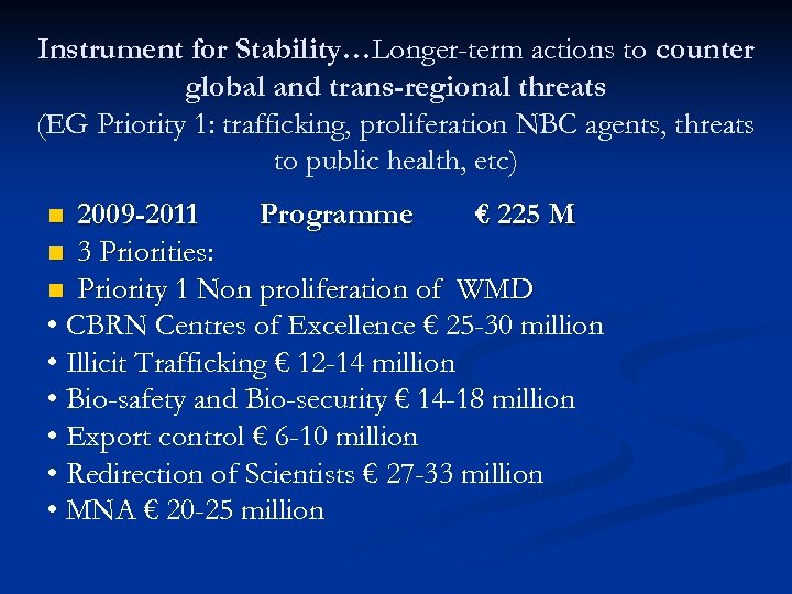 Instrument for Stability…Longer-term actions to counter global and trans-regional threats (EG Priority 1: trafficking,