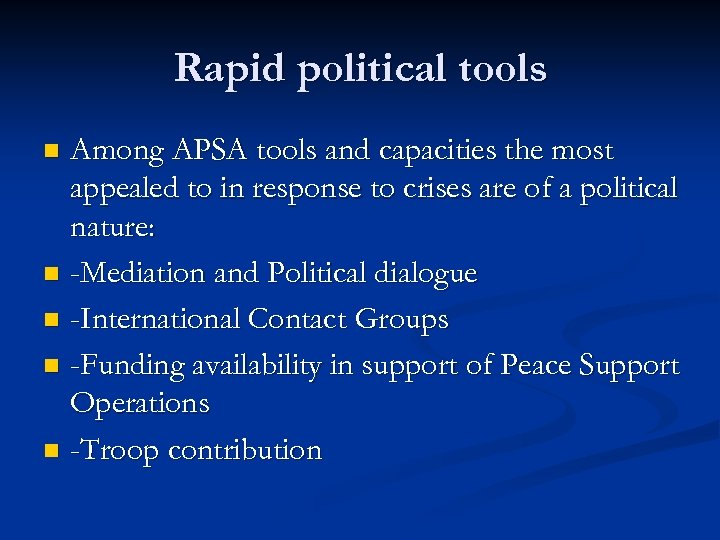 Rapid political tools Among APSA tools and capacities the most appealed to in response