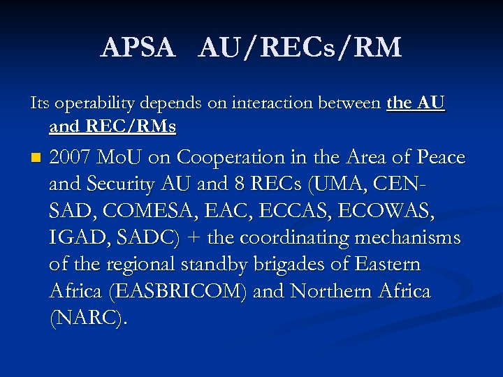 APSA AU/RECs/RM Its operability depends on interaction between the AU and REC/RMs n 2007