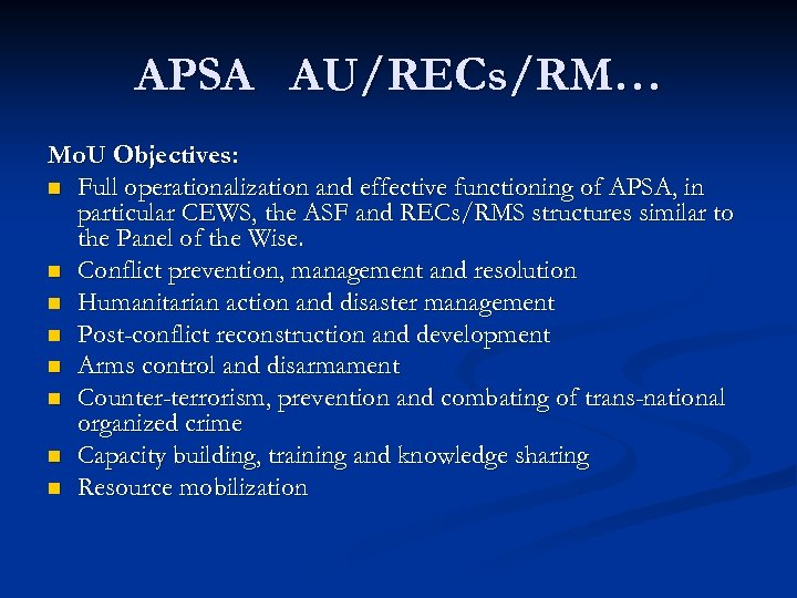 APSA AU/RECs/RM… Mo. U Objectives: n Full operationalization and effective functioning of APSA, in