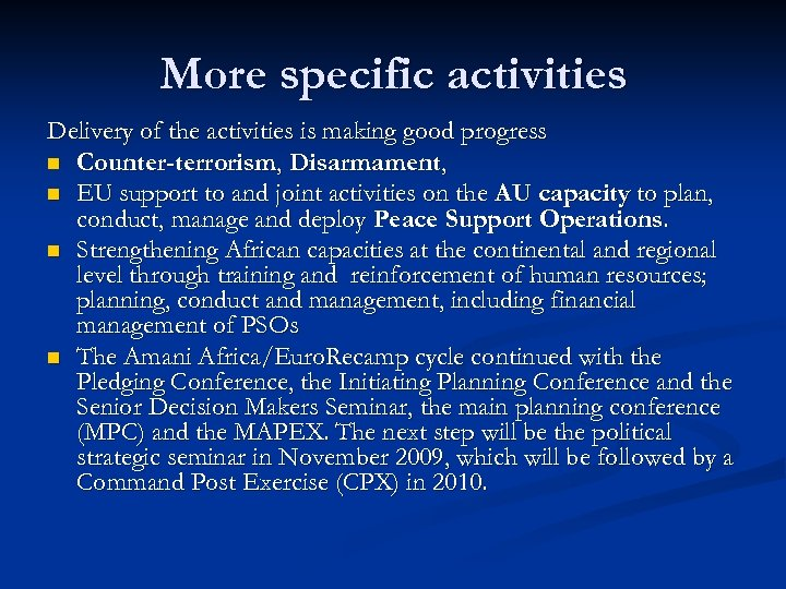 More specific activities Delivery of the activities is making good progress n Counter-terrorism, Disarmament,