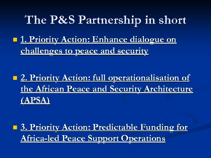 The P&S Partnership in short n 1. Priority Action: Enhance dialogue on challenges to