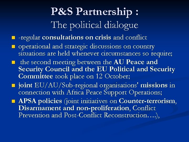 P&S Partnership : The political dialogue n n n -regular consultations on crisis and