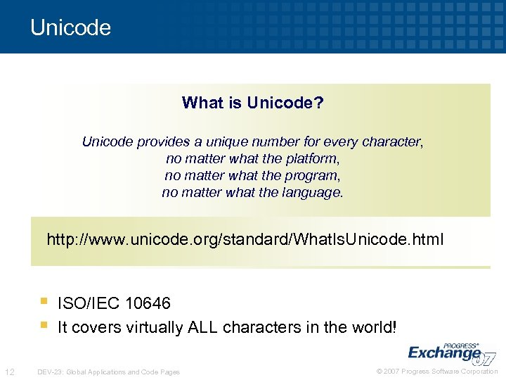 Unicode What is Unicode? Unicode provides a unique number for every character, no matter