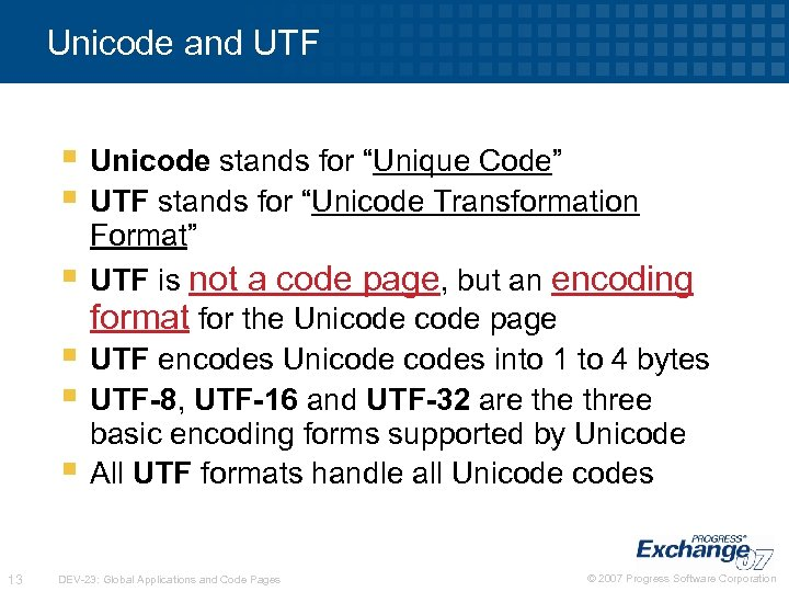 "Unicode and UTF § Unicode stands for ""Unique Code"" § UTF stands for ""Unicode"