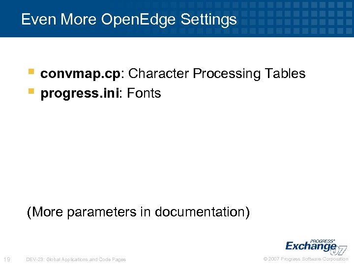 Even More Open. Edge Settings § convmap. cp: Character Processing Tables § progress. ini: