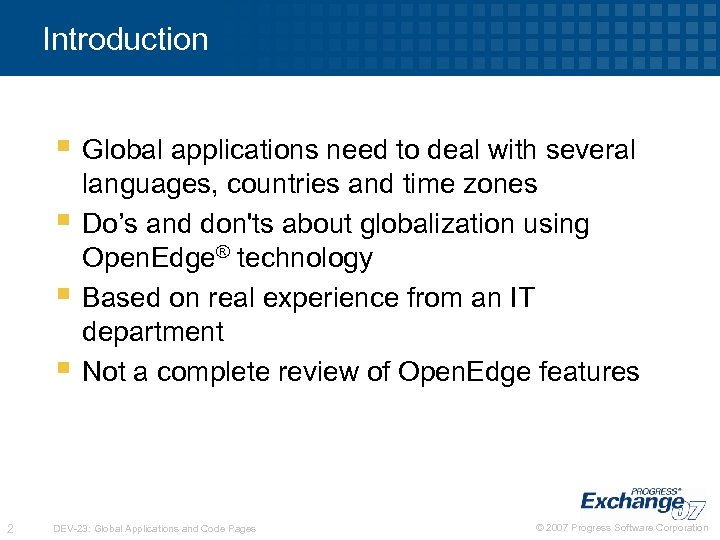 Introduction § Global applications need to deal with several § § § 2 languages,