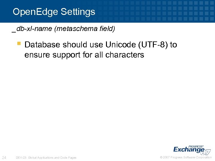 Open. Edge Settings _db-xl-name (metaschema field) § Database should use Unicode (UTF-8) to ensure