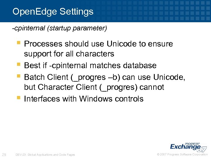 Open. Edge Settings -cpinternal (startup parameter) § Processes should use Unicode to ensure §
