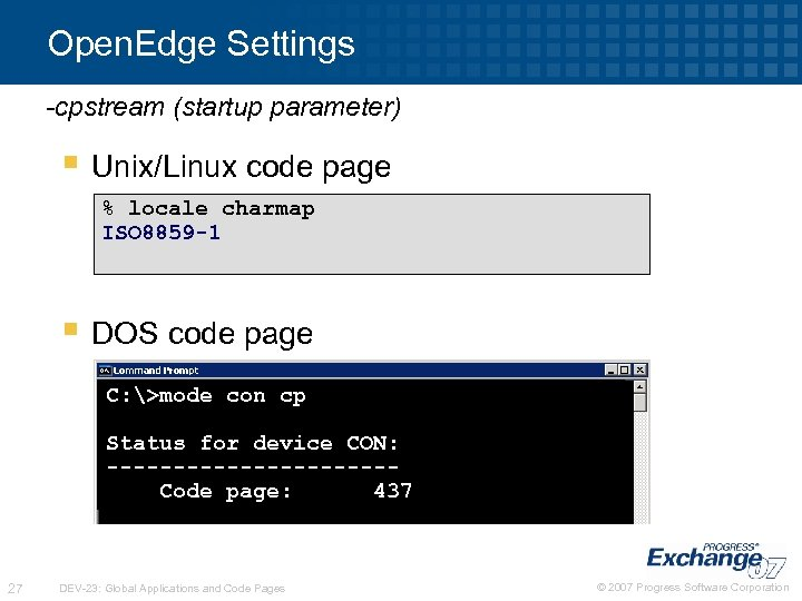 Open. Edge Settings -cpstream (startup parameter) § Unix/Linux code page % locale charmap ISO