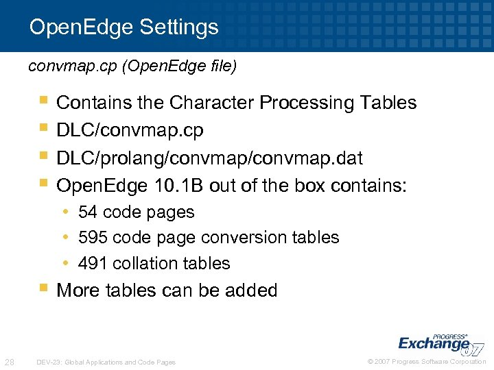 Open. Edge Settings convmap. cp (Open. Edge file) § Contains the Character Processing Tables