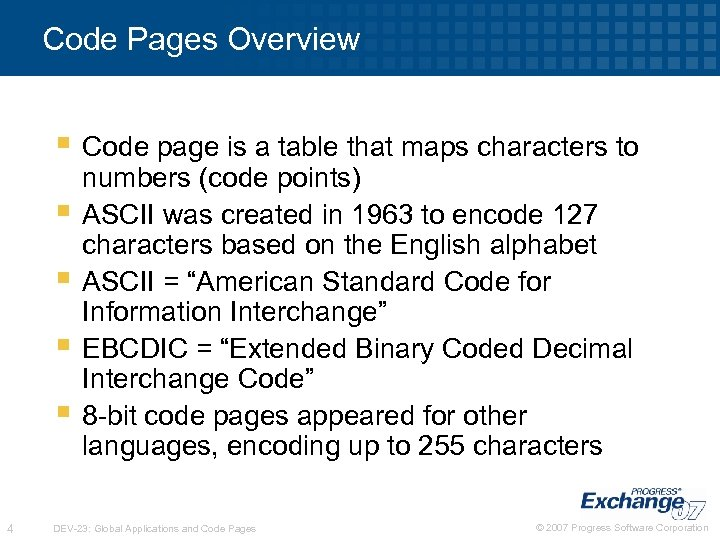 Code Pages Overview § Code page is a table that maps characters to §
