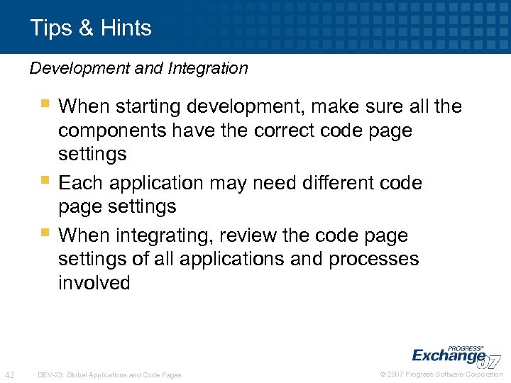 Tips & Hints Development and Integration § When starting development, make sure all the