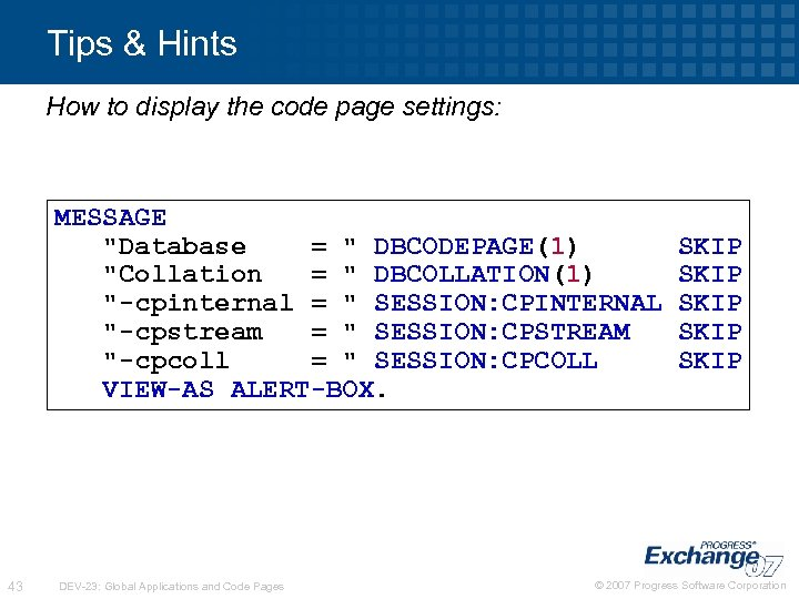 Tips & Hints How to display the code page settings: MESSAGE