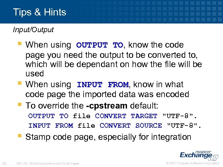 Tips & Hints Input/Output § When using § § OUTPUT TO, know the code