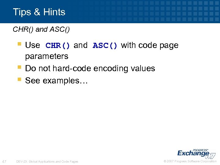 Tips & Hints CHR() and ASC() § Use § § 47 CHR() and ASC()