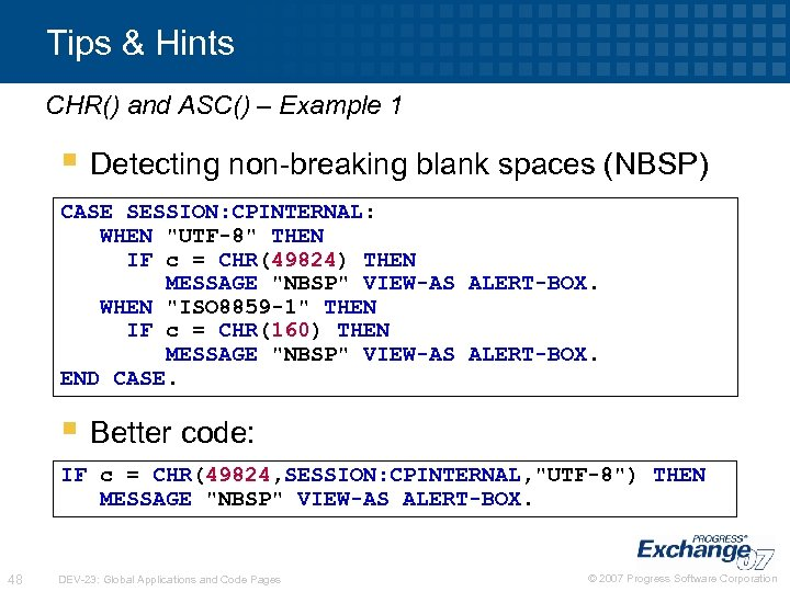 Tips & Hints CHR() and ASC() – Example 1 § Detecting non-breaking blank spaces