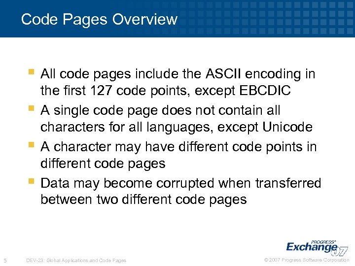 Code Pages Overview § All code pages include the ASCII encoding in § §