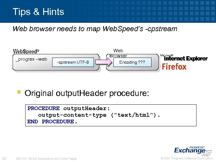 Tips & Hints Web browser needs to map Web. Speed's -cpstream _progres –web Web