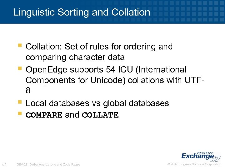 Linguistic Sorting and Collation § Collation: Set of rules for ordering and § §