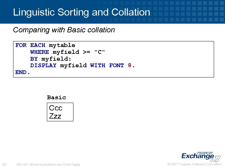 Linguistic Sorting and Collation Comparing with Basic collation FOR EACH mytable WHERE myfield >=
