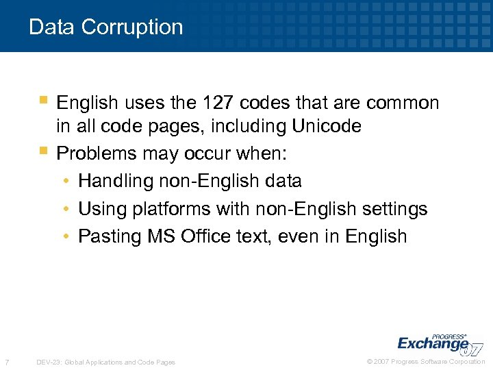 Data Corruption § English uses the 127 codes that are common § 7 in