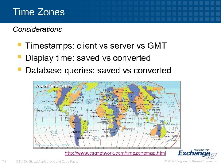 Time Zones Considerations § Timestamps: client vs server vs GMT § Display time: saved