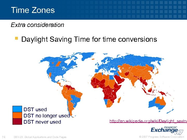 Time Zones Extra consideration § Daylight Saving Time for time conversions DST used DST