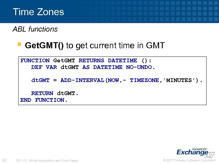 Time Zones ABL functions § Get. GMT() to get current time in GMT FUNCTION