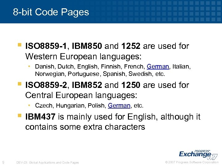 8 -bit Code Pages § ISO 8859 -1, IBM 850 and 1252 are used