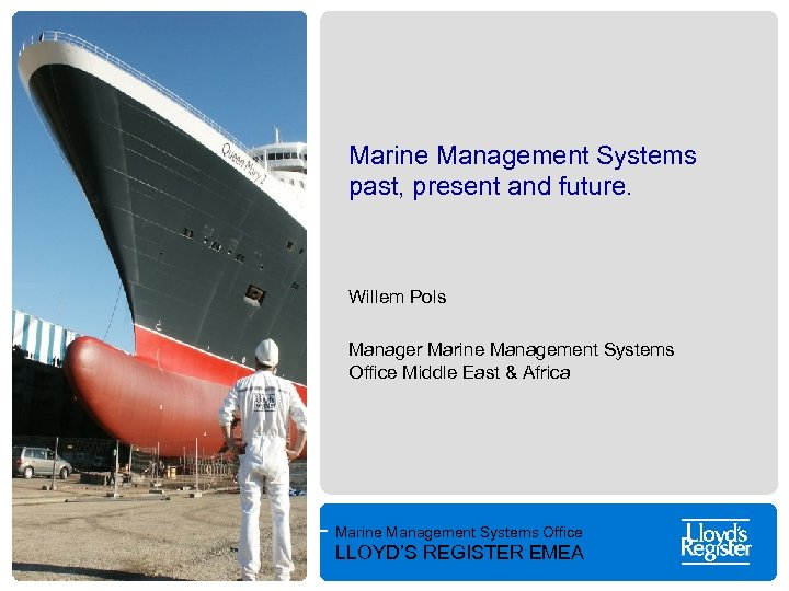 Marine Management Systems past, present and future. Willem Pols Manager Marine Management Systems Office