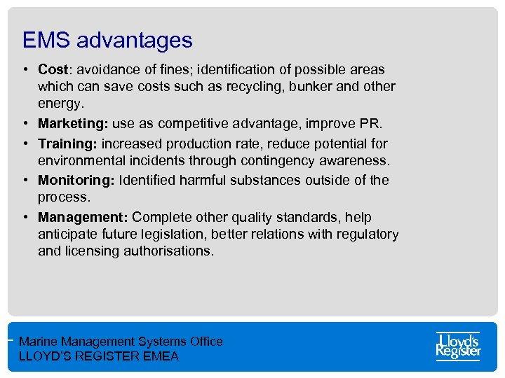 EMS advantages • Cost: avoidance of fines; identification of possible areas which can save
