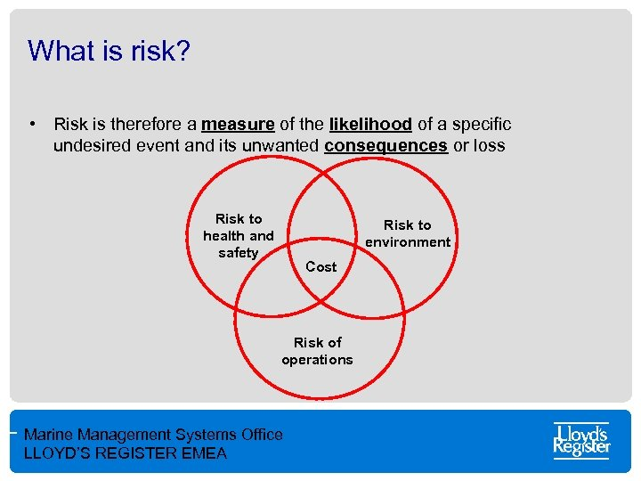 What is risk? • Risk is therefore a measure of the likelihood of a