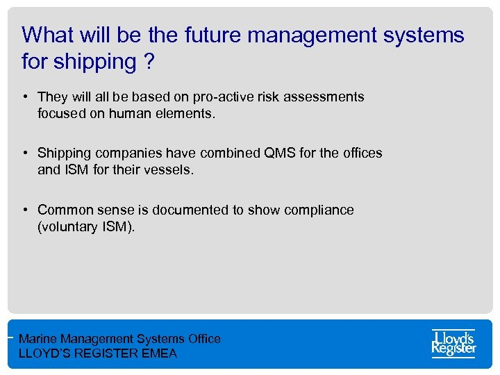 What will be the future management systems for shipping ? • They will all