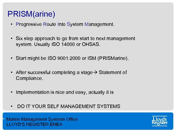PRISM(arine) • Progressive Route Into System Management. • Six step approach to go from