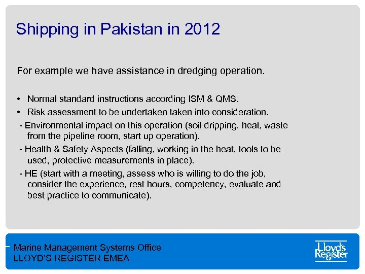 Shipping in Pakistan in 2012 For example we have assistance in dredging operation. •