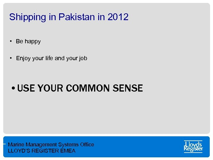 Shipping in Pakistan in 2012 • Be happy • Enjoy your life and your