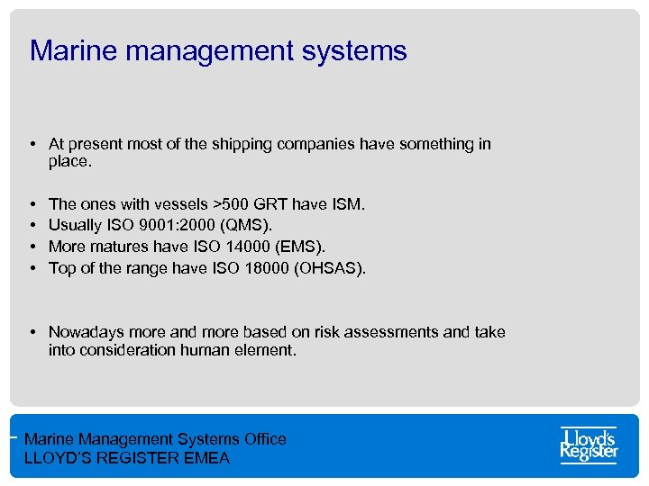 Marine management systems • At present most of the shipping companies have something in