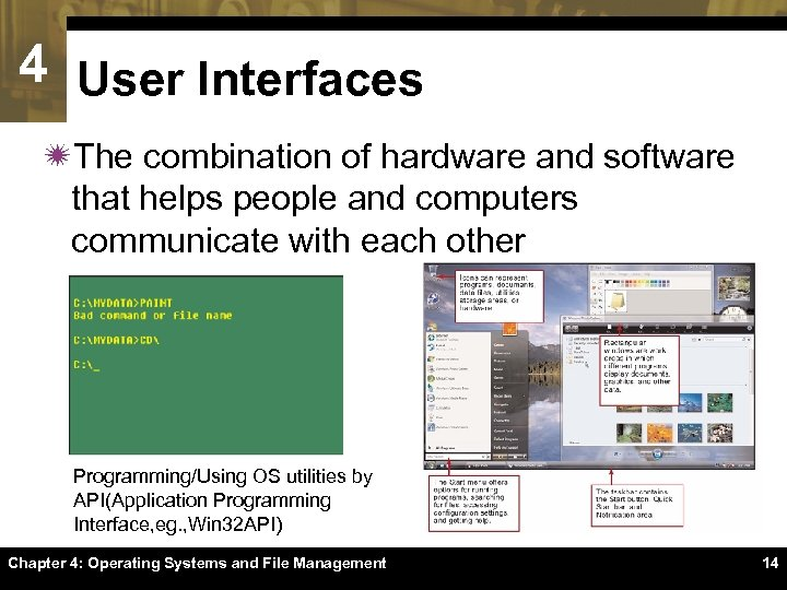 4 User Interfaces ïThe combination of hardware and software that helps people and computers