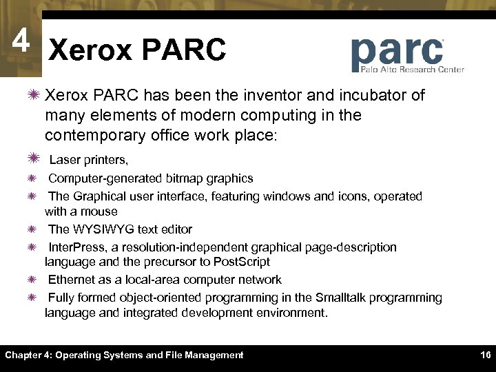 4 Xerox PARC ï Xerox PARC has been the inventor and incubator of many
