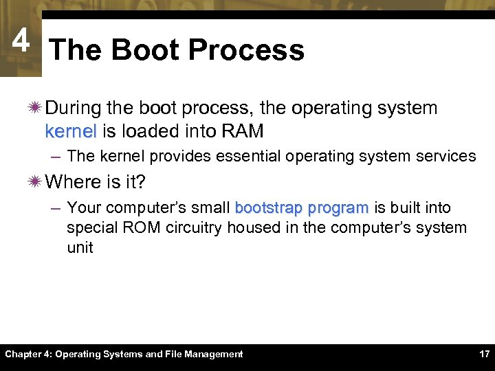 4 The Boot Process ï During the boot process, the operating system kernel is