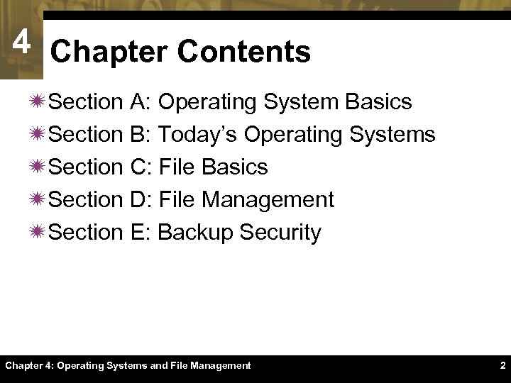 4 Chapter Contents ïSection A: Operating System Basics ïSection B: Today's Operating Systems ïSection