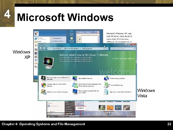 4 Microsoft Windows XP Windows Vista Chapter 4: Operating Systems and File Management 22