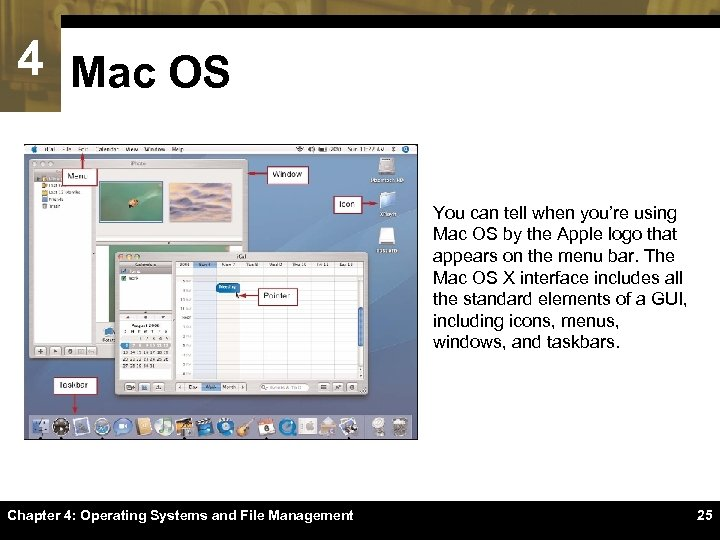 4 Mac OS You can tell when you're using Mac OS by the Apple