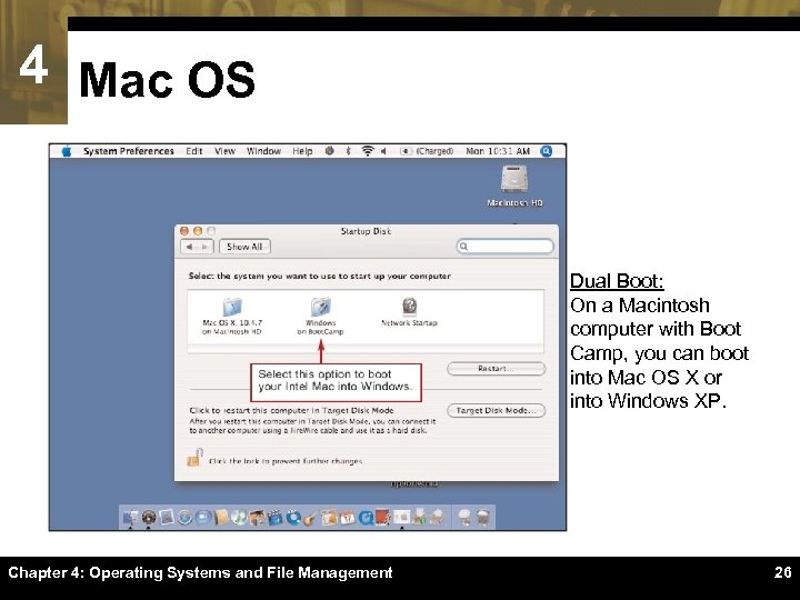 4 Mac OS Dual Boot: On a Macintosh computer with Boot Camp, you can
