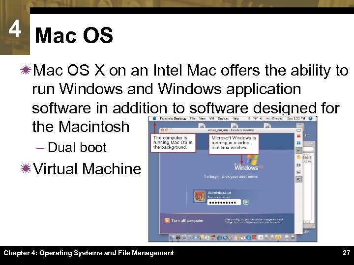 4 Mac OS ïMac OS X on an Intel Mac offers the ability to