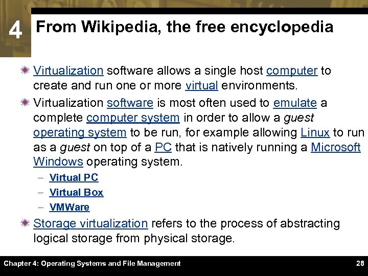 4 From Wikipedia, the free encyclopedia ï Virtualization software allows a single host computer