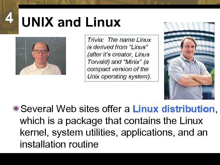 "4 UNIX and Linux Trivia: The name Linux is derived from ""Linus"" (after it's"